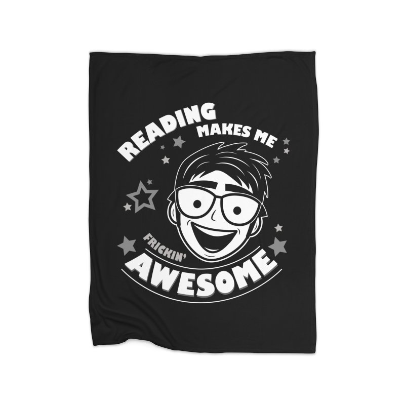 Reading Makes Me Frickin' Awesome Home Fleece Blanket Blanket by Treemanjake