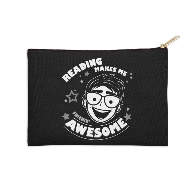 Reading Makes Me Frickin' Awesome Accessories Zip Pouch by Treemanjake