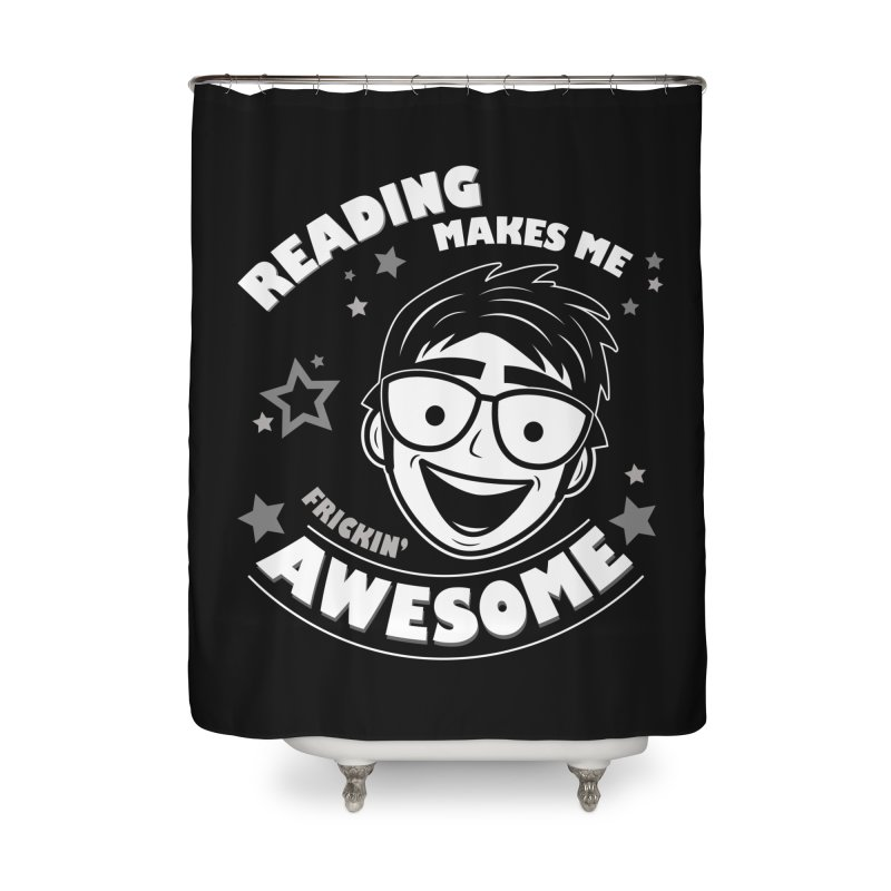 Reading Makes Me Frickin' Awesome Home Shower Curtain by Treemanjake