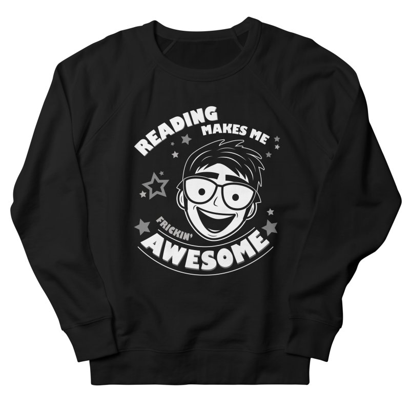 Reading Makes Me Frickin' Awesome Men's French Terry Sweatshirt by Treemanjake