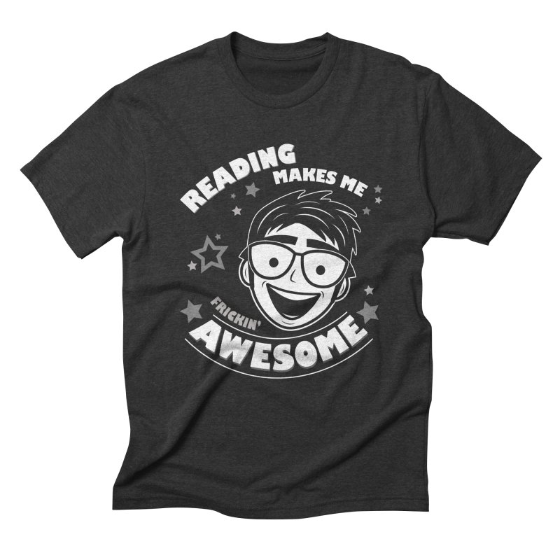 Reading Makes Me Frickin' Awesome Men's Triblend T-Shirt by Treemanjake