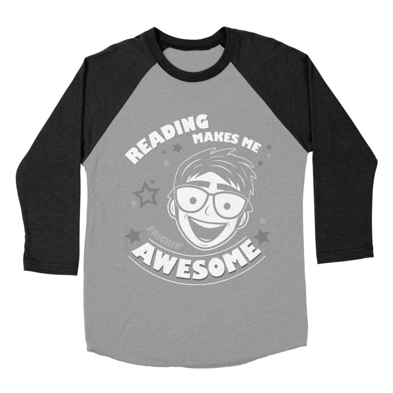 Reading Makes Me Frickin' Awesome Women's Baseball Triblend Longsleeve T-Shirt by Treemanjake