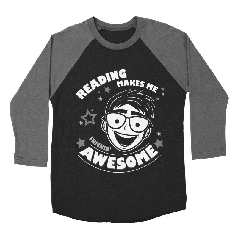 Reading Makes Me Frickin' Awesome Men's Baseball Triblend Longsleeve T-Shirt by Treemanjake