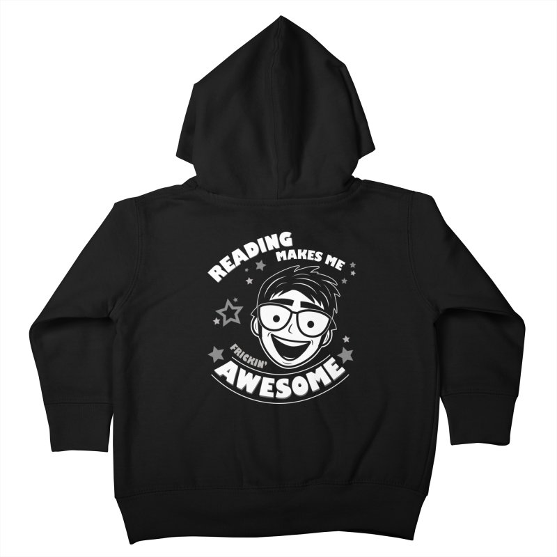 Reading Makes Me Frickin' Awesome Kids Toddler Zip-Up Hoody by Treemanjake