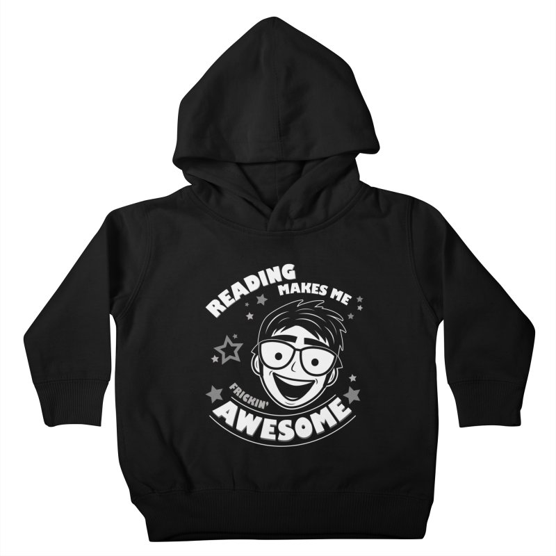 Reading Makes Me Frickin' Awesome Kids Toddler Pullover Hoody by Treemanjake