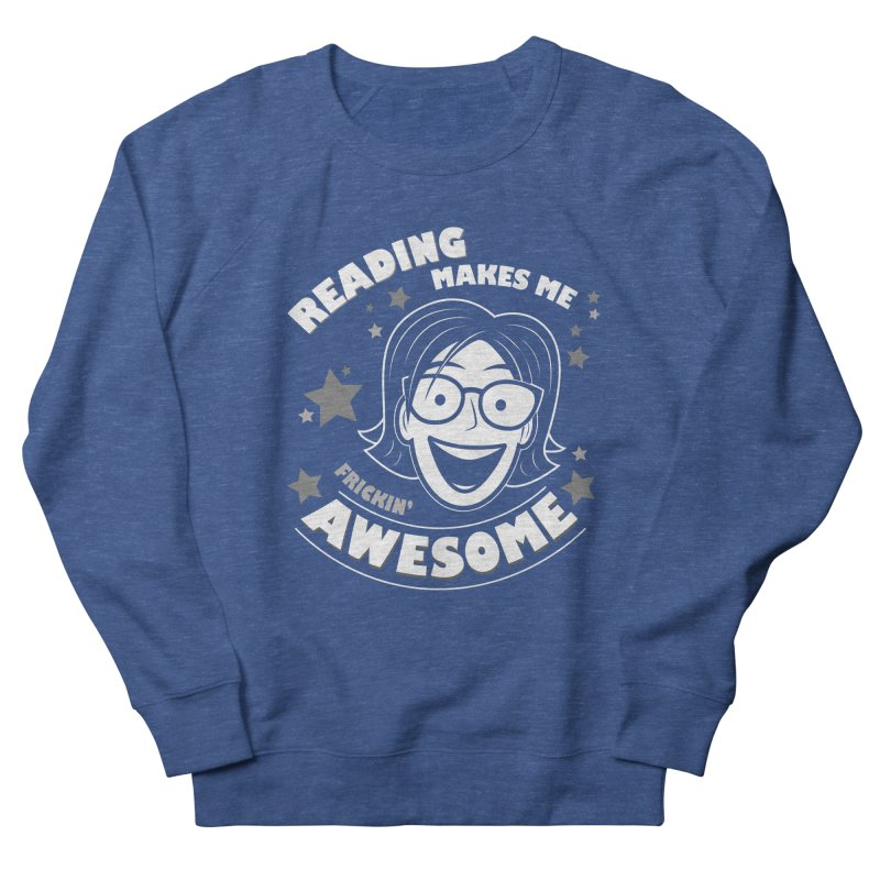 Frickin' Awesome Reading Nerd Women's French Terry Sweatshirt by Treemanjake