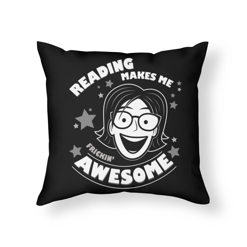Frickin' Awesome Reading Nerd Home Throw Pillow by Treemanjake