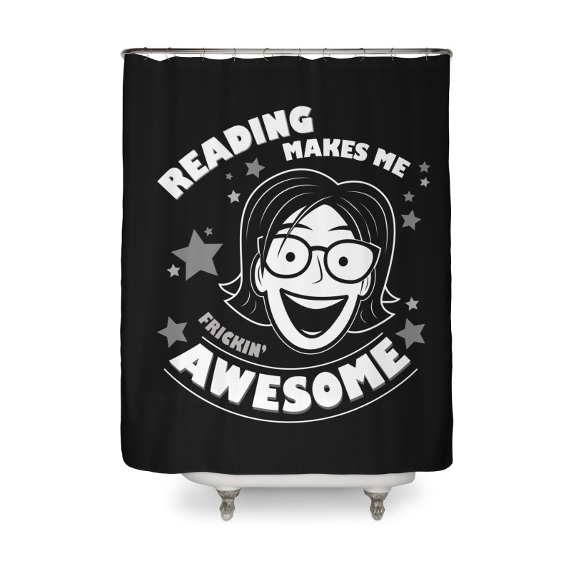 Frickin' Awesome Reading Nerd Home Shower Curtain by Treemanjake