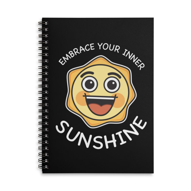 Embrace your Inner Sunshine Accessories Lined Spiral Notebook by Treemanjake