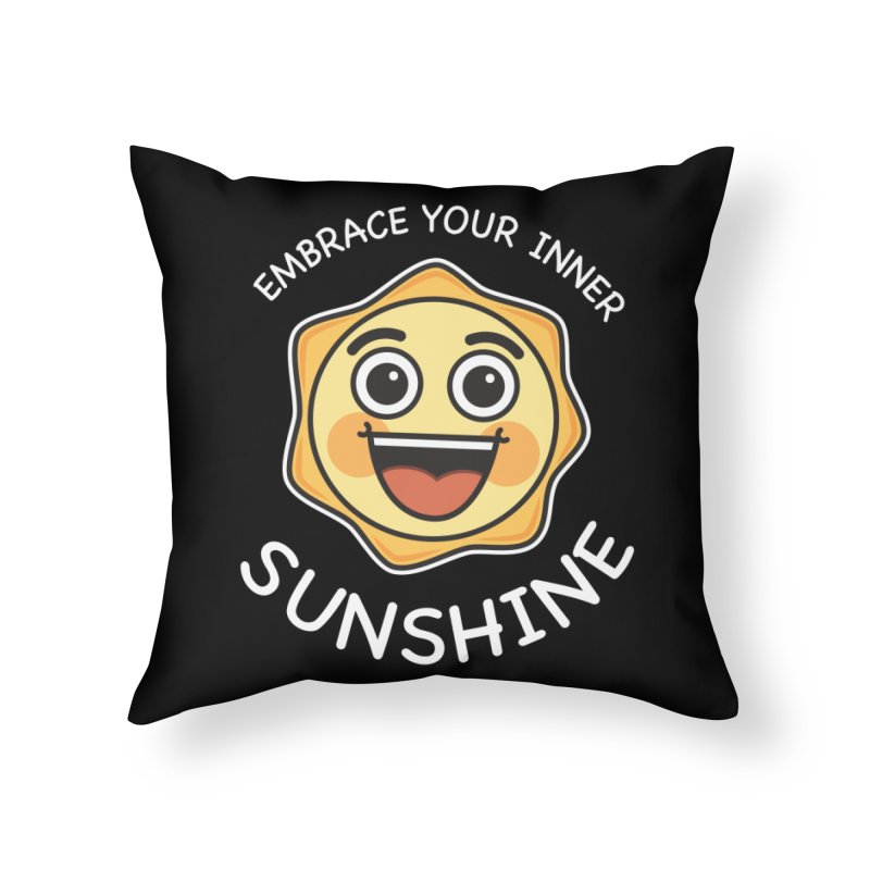 Embrace your Inner Sunshine Home Throw Pillow by Treemanjake