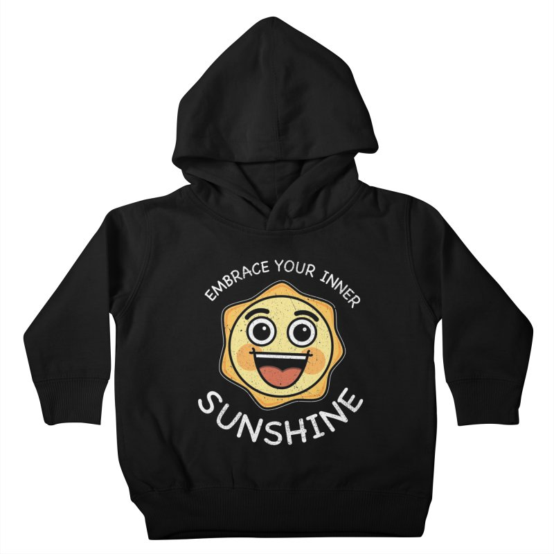 Embrace your Inner Sunshine Kids Toddler Pullover Hoody by Treemanjake