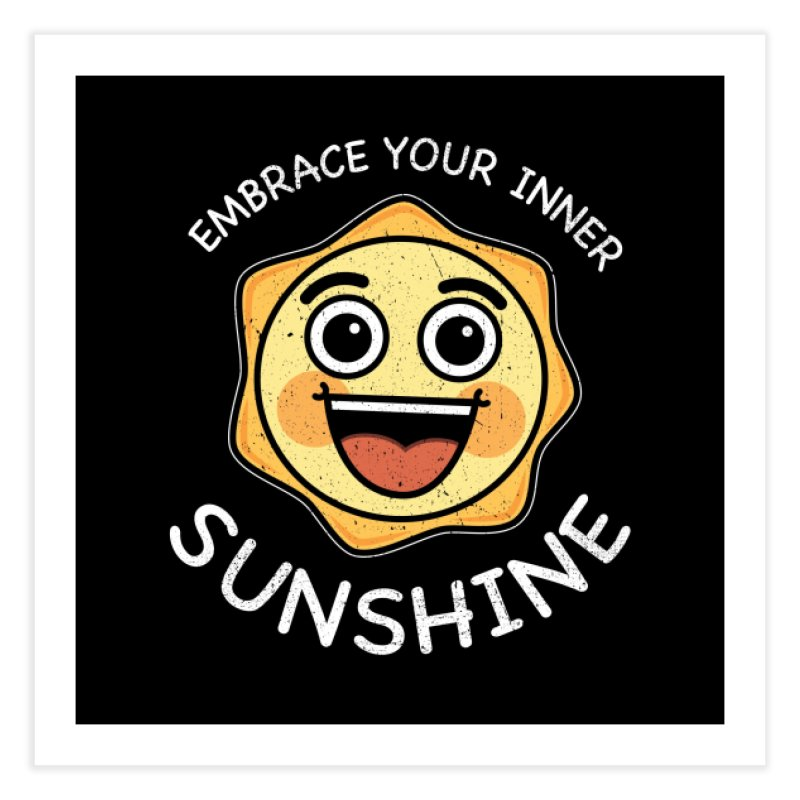 Embrace your Inner Sunshine Home Fine Art Print by Treemanjake