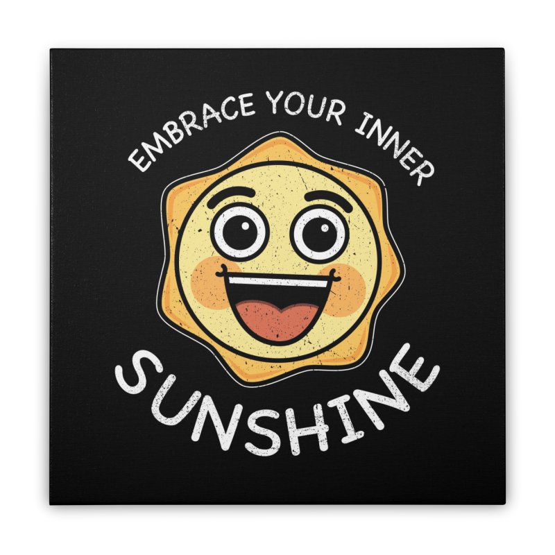 Embrace your Inner Sunshine Home Stretched Canvas by Treemanjake