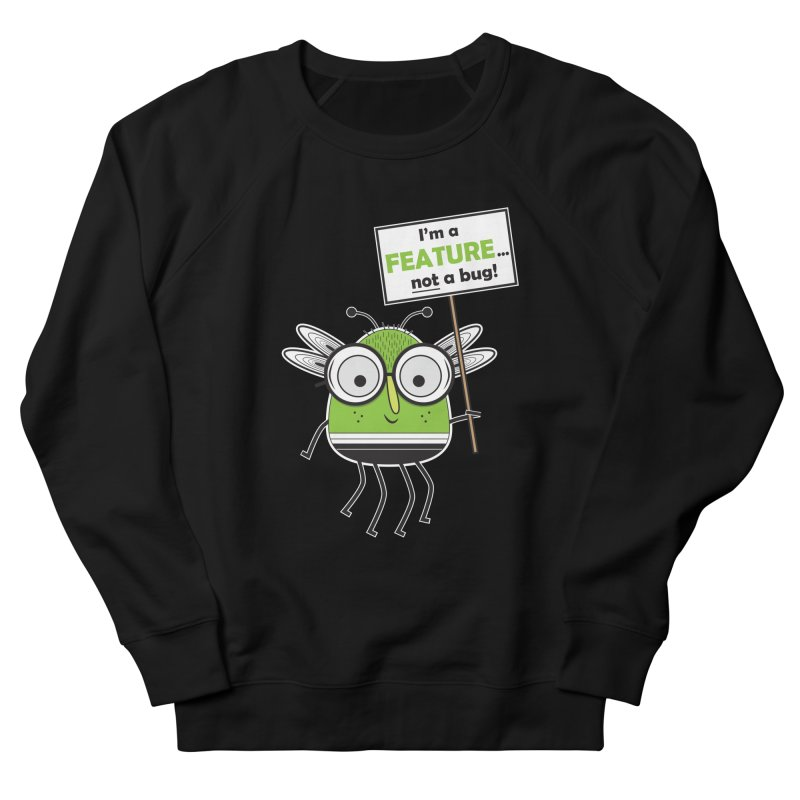 I'm not a bug Women's French Terry Sweatshirt by Treemanjake