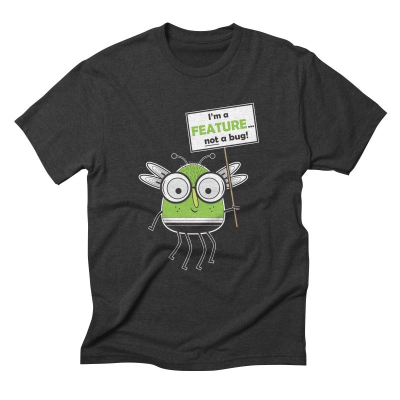I'm not a bug Men's Triblend T-Shirt by Treemanjake