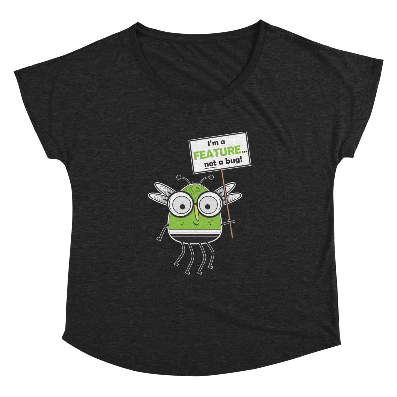 I'm not a bug Women's Dolman Scoop Neck by Treemanjake