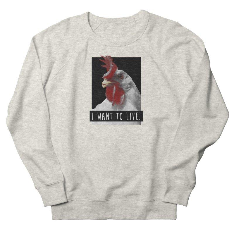 I Want To Live Women's Sweatshirt by trekvix's Artist Shop
