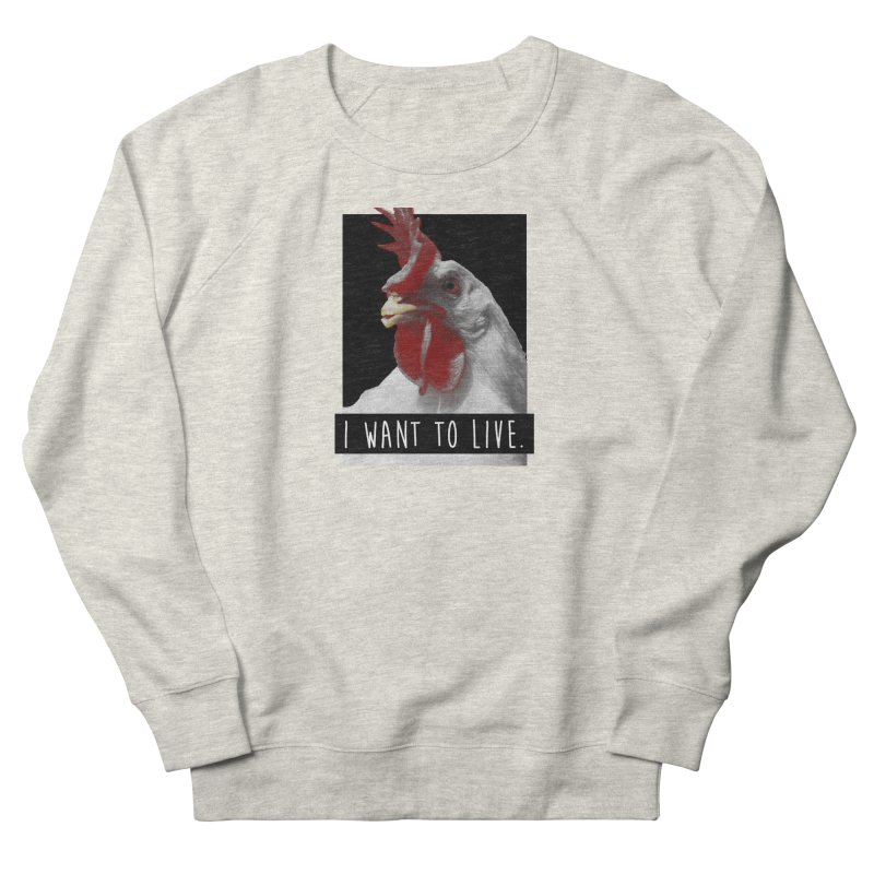 I Want To Live Men's Sweatshirt by trekvix's Artist Shop