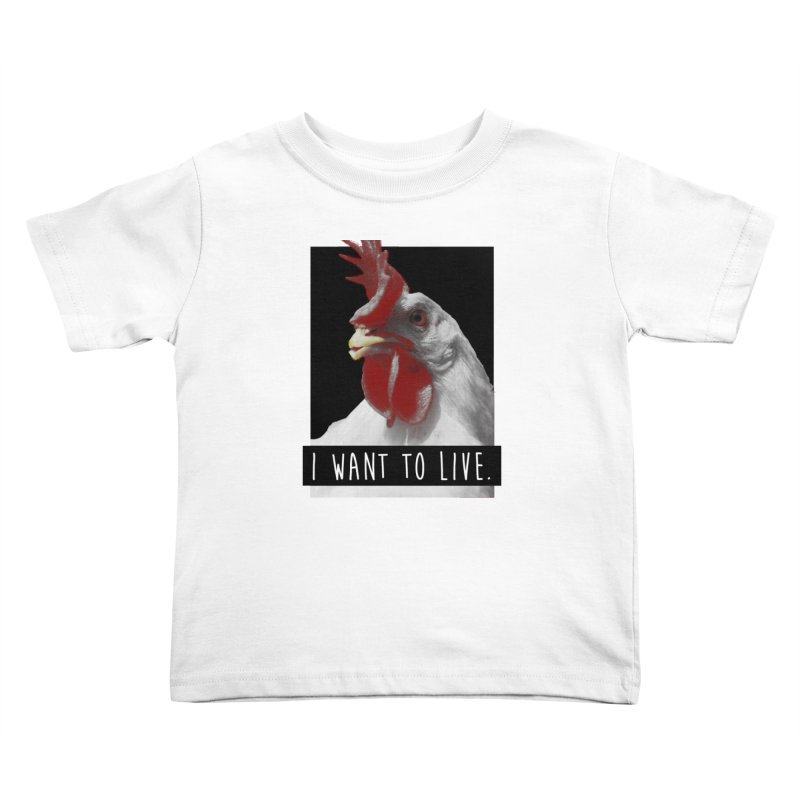 I Want To Live Kids Toddler T-Shirt by trekvix's Artist Shop
