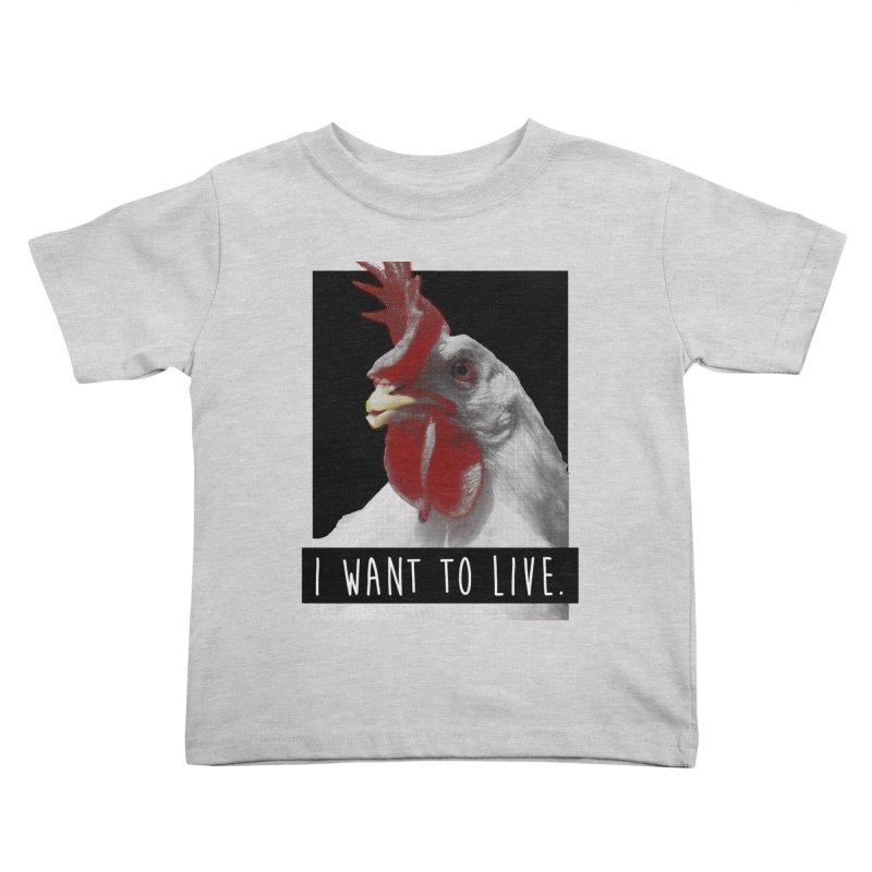 I Want To Live Kids Toddler T-Shirt by trekvix's Artist Shop