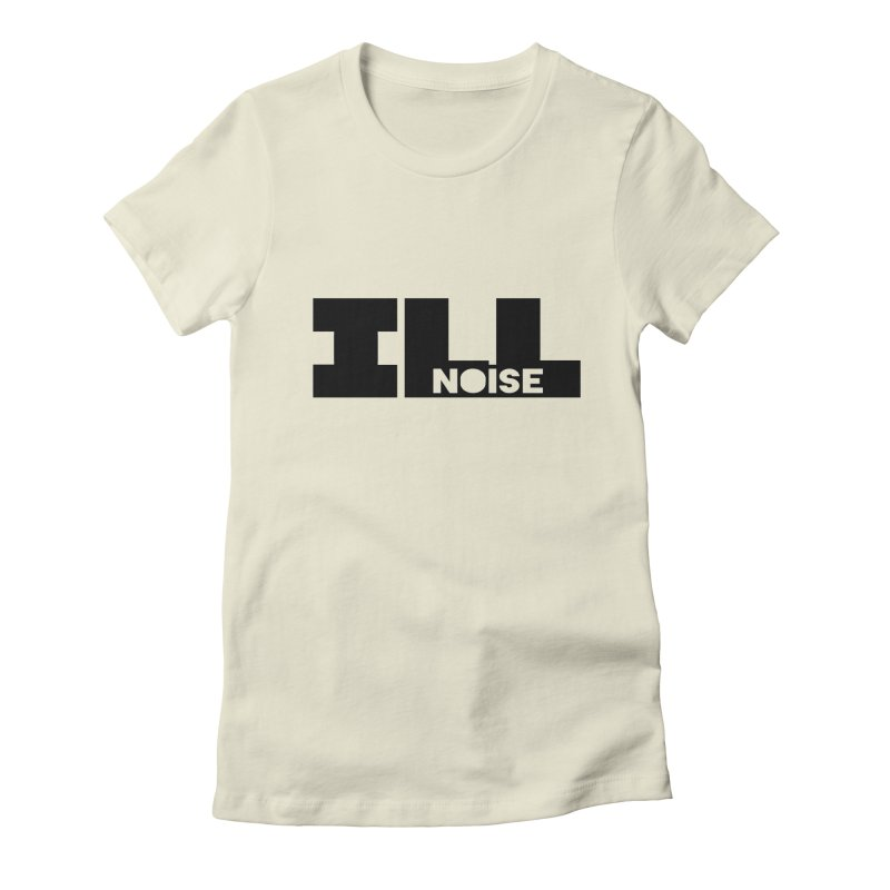 ILL[noise] Women's Fitted T-Shirt by ILLnoise