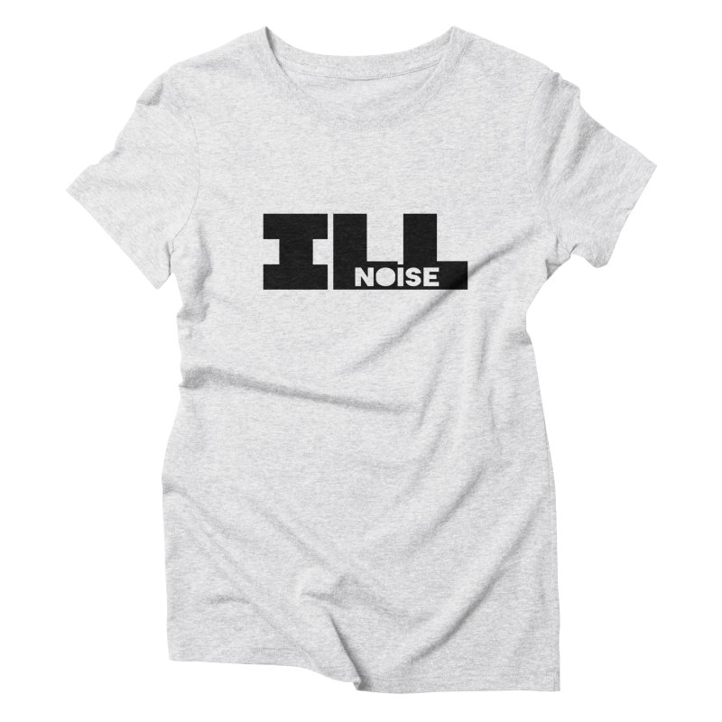 ILL[noise] Women's Triblend T-Shirt by ILLnoise