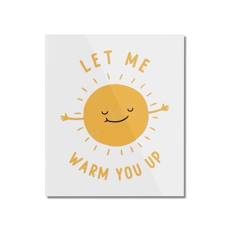 Let Me Warm You Up Home Mounted Acrylic Print by triagus's Artist Shop