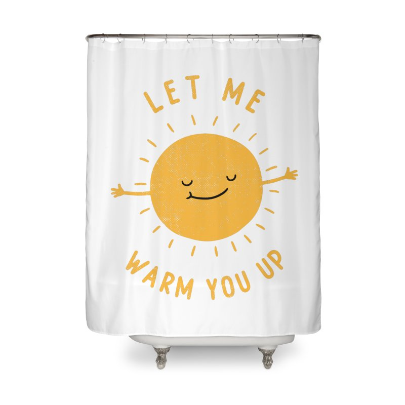 Let Me Warm You Up Home Shower Curtain by triagus's Artist Shop