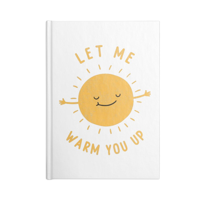 Let Me Warm You Up Accessories Blank Journal Notebook by triagus's Artist Shop