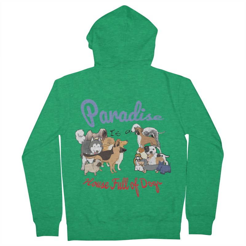 Paradise is a House full of Dogs Women's Zip-Up Hoody by Tribble Design - Unique graphics for unique produc