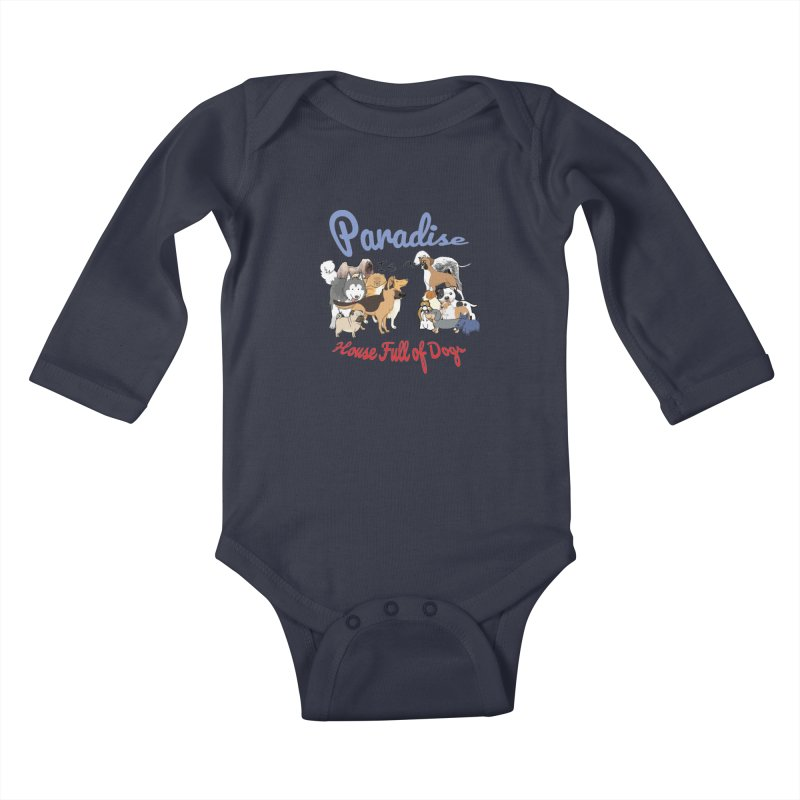 Paradise is a House full of Dogs Kids Baby Longsleeve Bodysuit by Tribble Design - Unique graphics for unique produc
