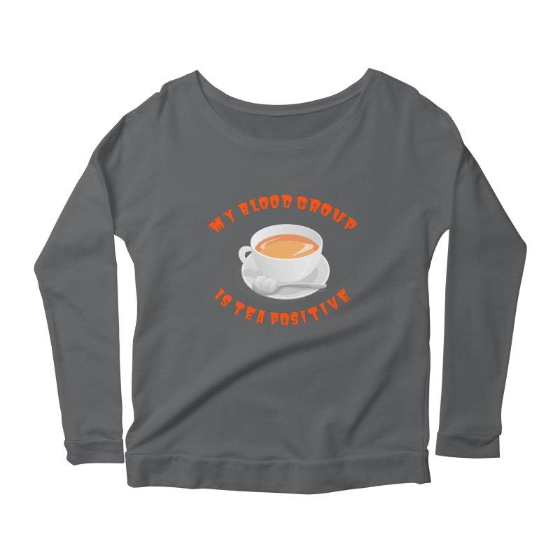My blood group is Tea Positive Women's Longsleeve T-Shirt by Tribble Design - Unique graphics for unique produc