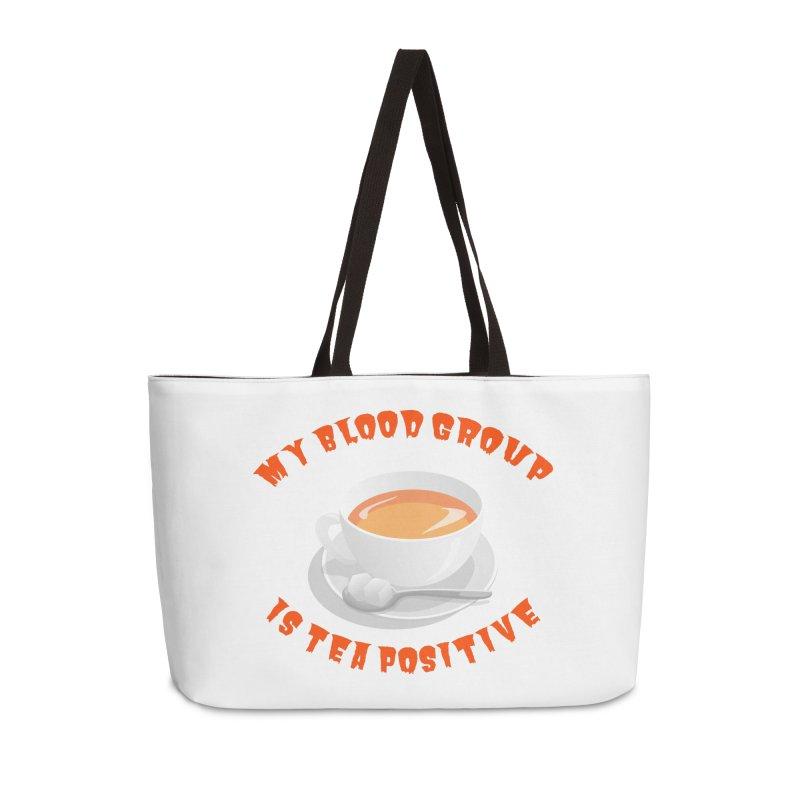 My blood group is Tea Positive Accessories Bag by Tribble Design - Unique graphics for unique produc