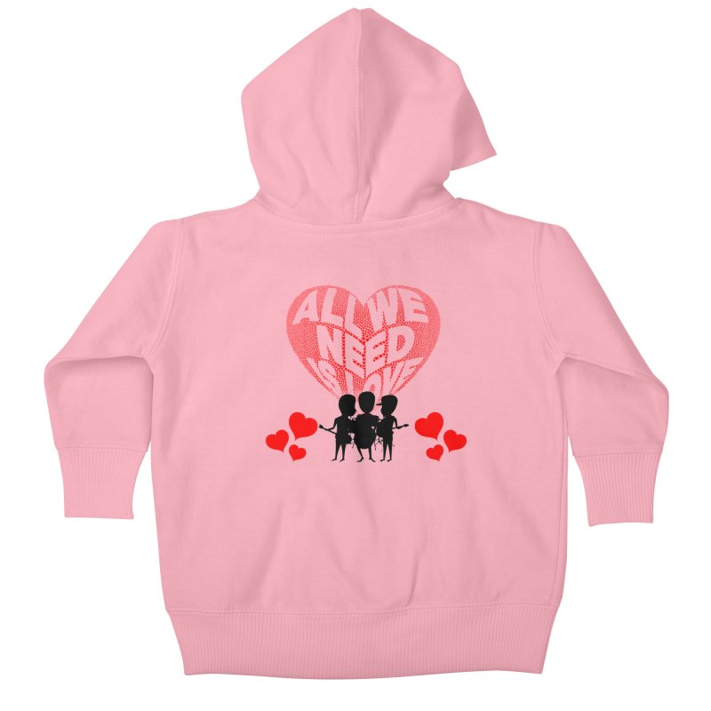 All We Need is Love Beat Band Kids Baby Zip-Up Hoody by Tribble Design - Unique graphics for unique produc