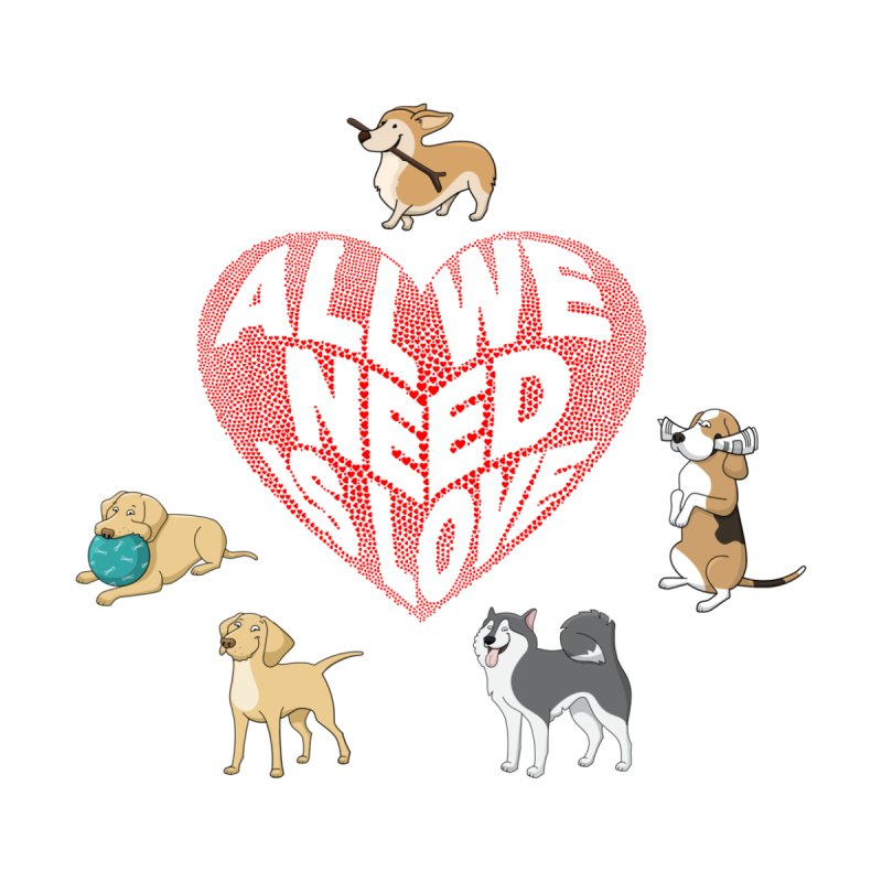 All We Need is Love Dogs Accessories Mug by Tribble Design - Unique graphics for unique produc