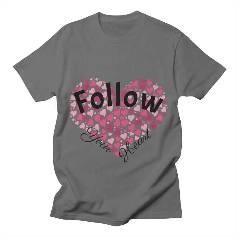 Follow Your Heart Men's T-Shirt by Tribble Design - Unique graphics for unique produc
