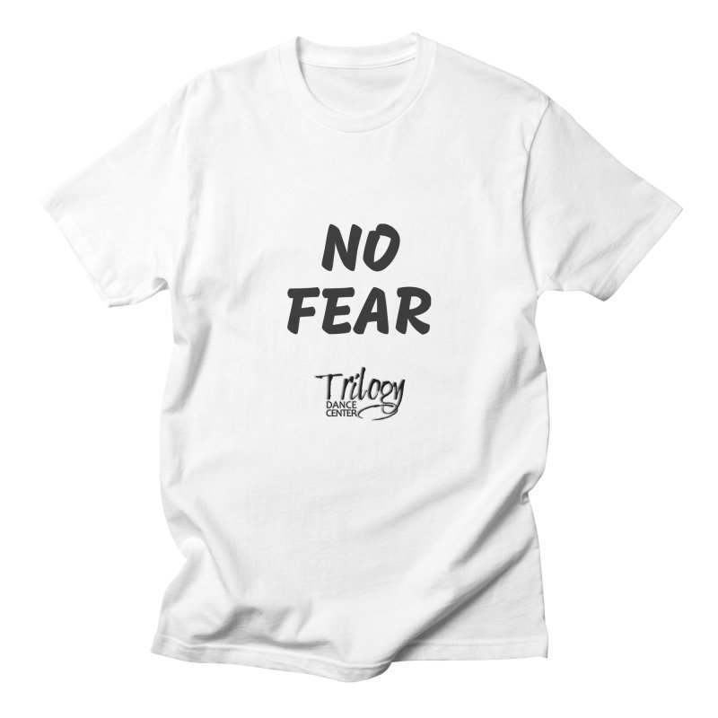 NO FEAR in Women's Regular Unisex T-Shirt White by Trilogy Threads