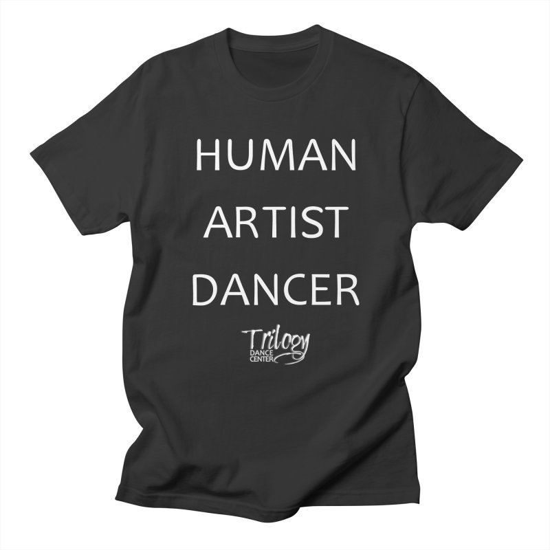 Monochrome HUMAN DANCER ARTIST in Women's Regular Unisex T-Shirt Smoke by Trilogy Threads