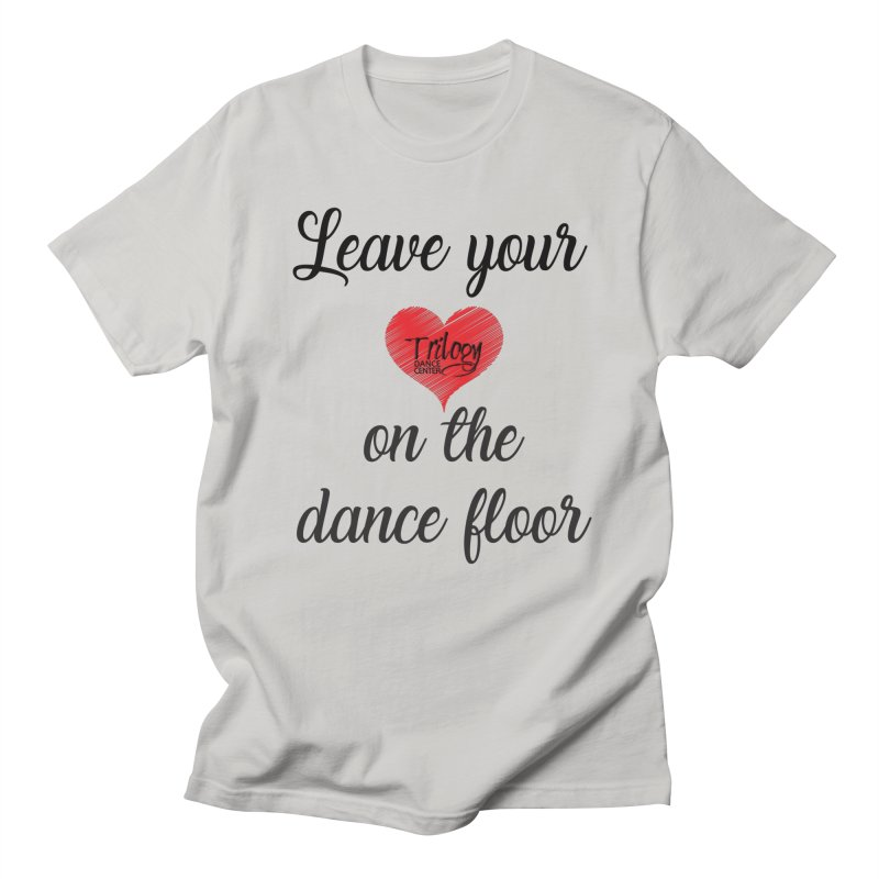 Leave your heart on the dance floor in Women's Regular Unisex T-Shirt Stone by Trilogy Threads
