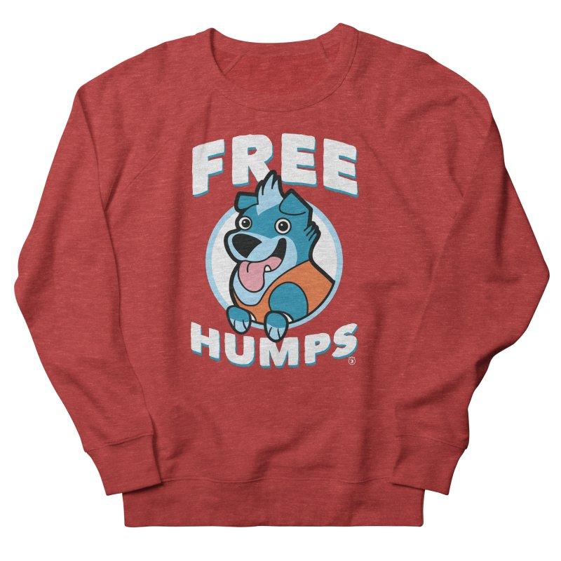 FREE HUMPS Women's French Terry Sweatshirt by Tripleta Gourmet Clothing