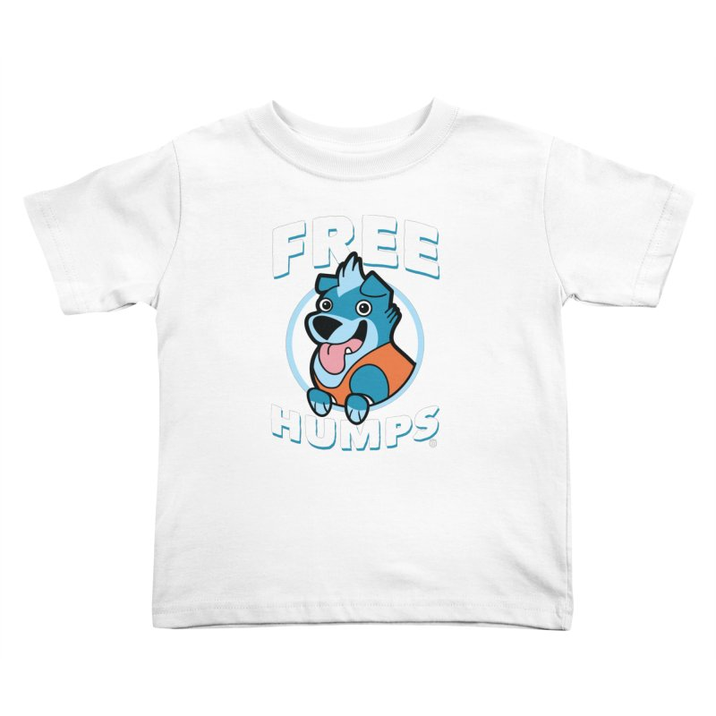 FREE HUMPS Kids Toddler T-Shirt by Tripleta Gourmet Clothing