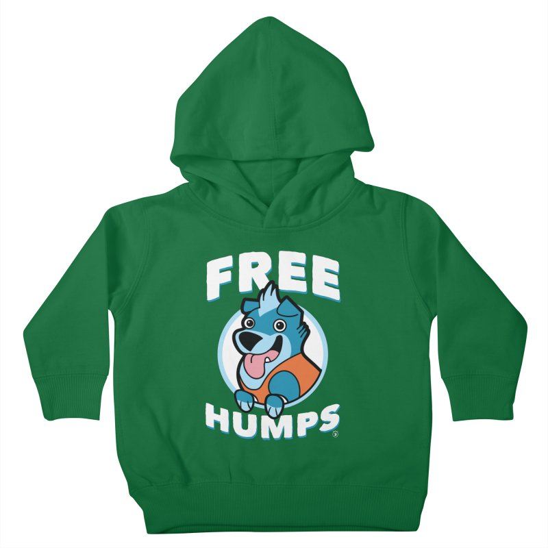 FREE HUMPS Kids Toddler Pullover Hoody by Tripleta Gourmet Clothing