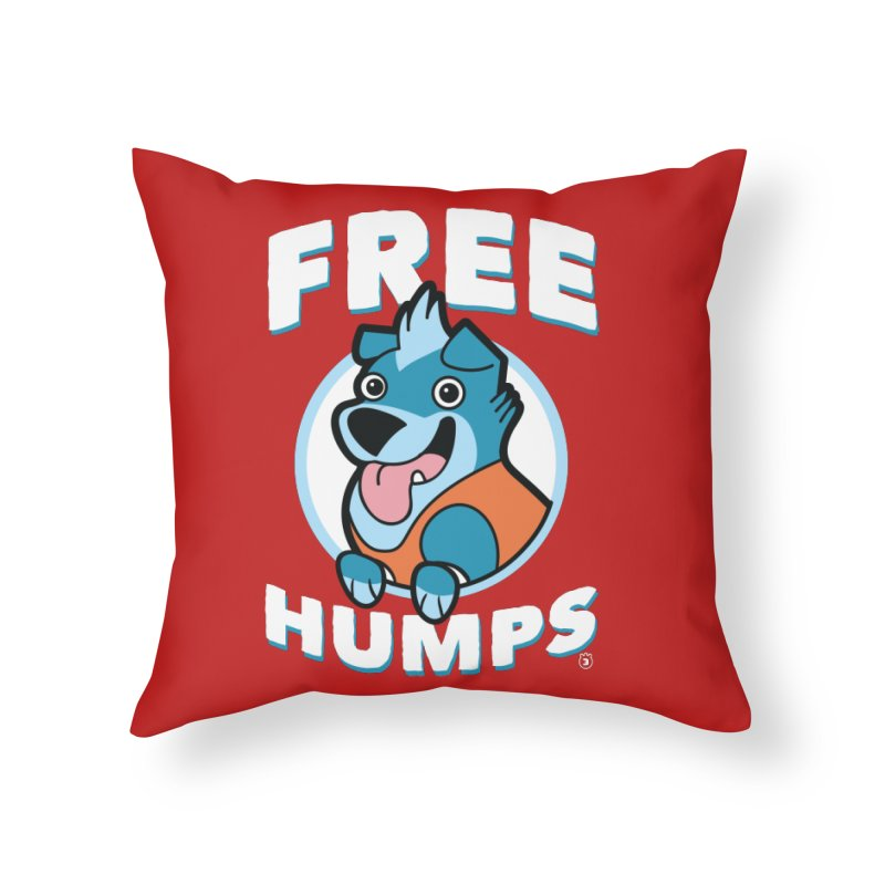 FREE HUMPS Home Throw Pillow by Tripleta Gourmet Clothing