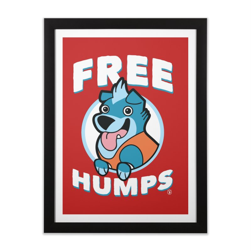 FREE HUMPS Home Framed Fine Art Print by Tripleta Gourmet Clothing