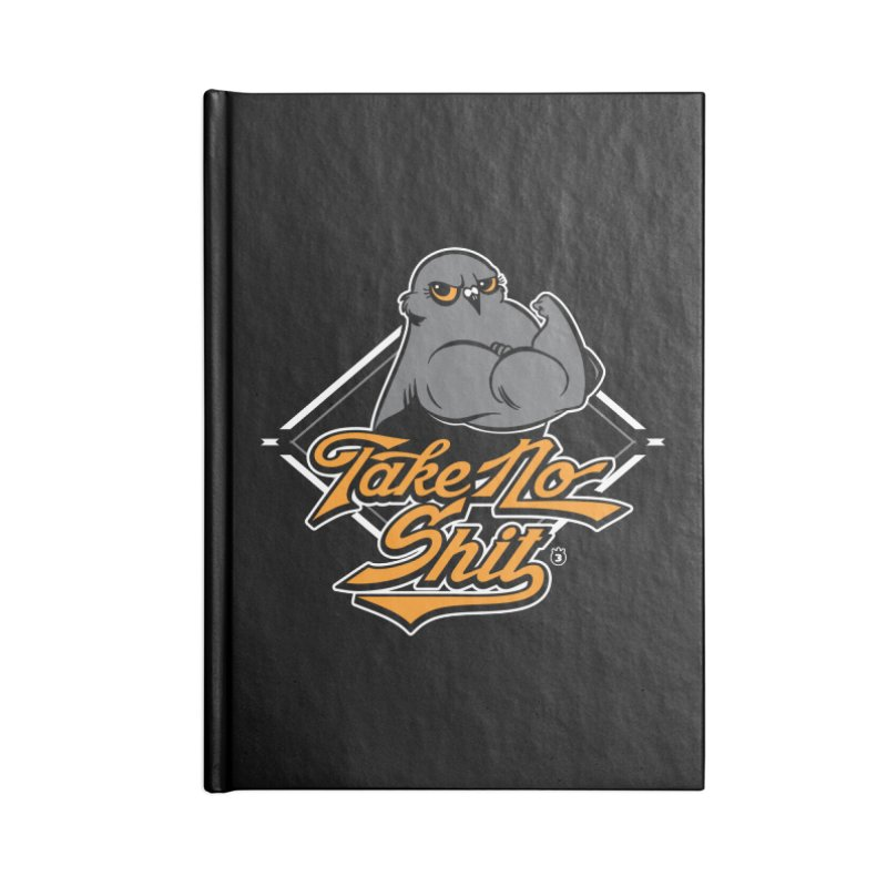 TAKE NO SHIT Accessories Notebook by Tripleta Studio Shop