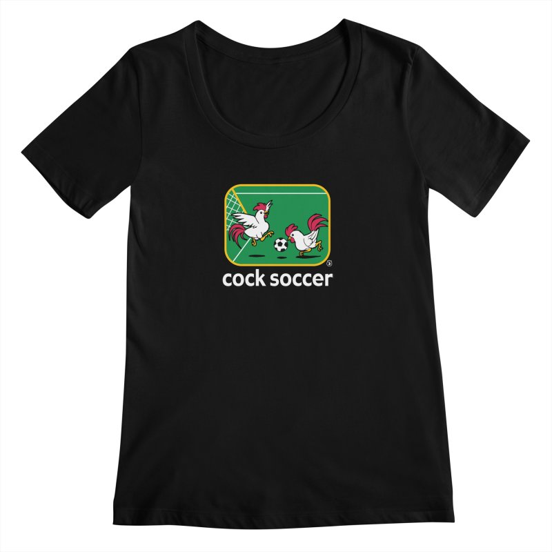 COCK SOCCER Women's Scoopneck by Tripleta Gourmet Clothing