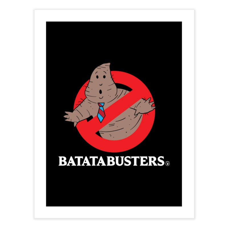 BATATA BUSTERS Home Fine Art Print by Tripleta Gourmet Clothing