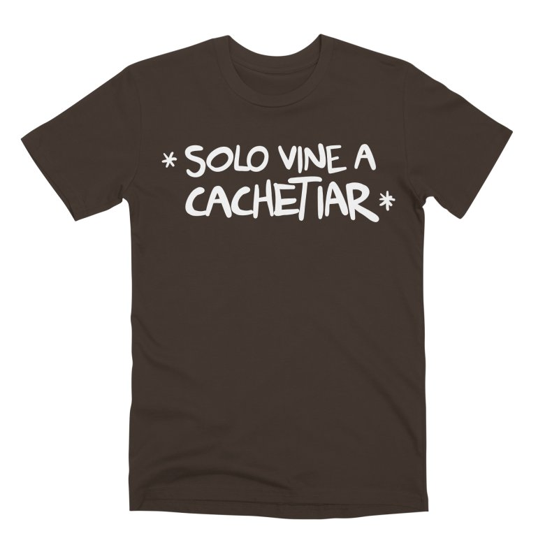 CACHETE Men's Premium T-Shirt by Tripleta Studio Shop