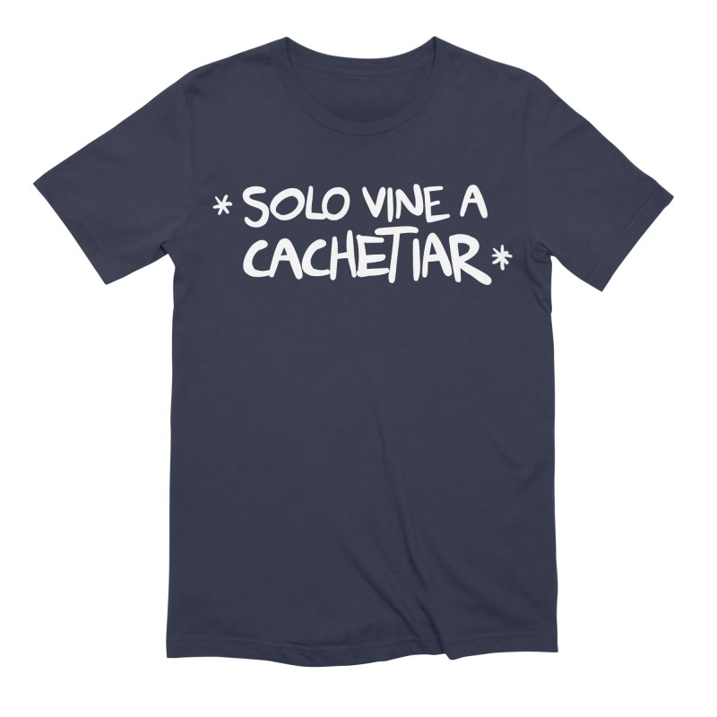 CACHETE Men's Extra Soft T-Shirt by Tripleta Studio Shop