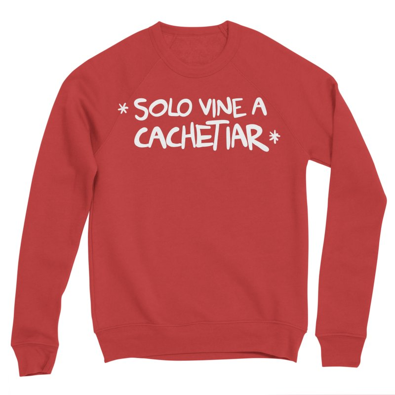 CACHETE Women's Sponge Fleece Sweatshirt by Tripleta Gourmet Clothing